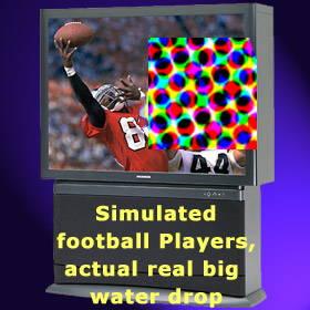 Simulated football Players, actual real big water drop
