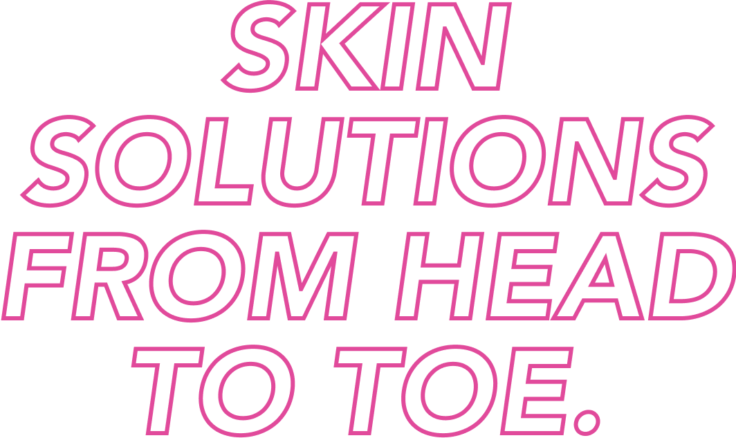 Skin Solutions from Head to Toe