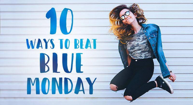 10 Ways To Beat Blue Monday Image