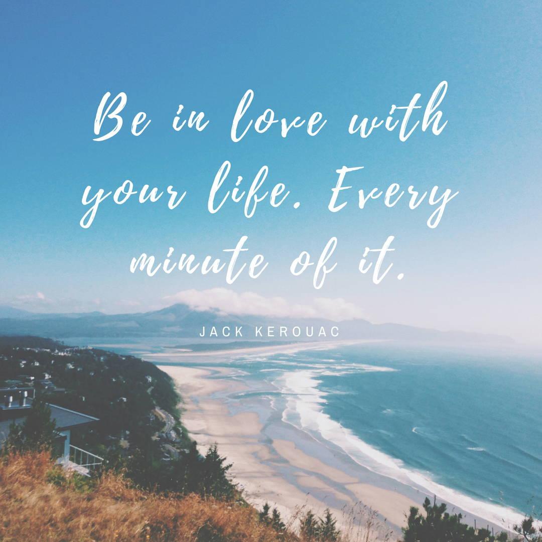 Jack Kerouac loving life quote