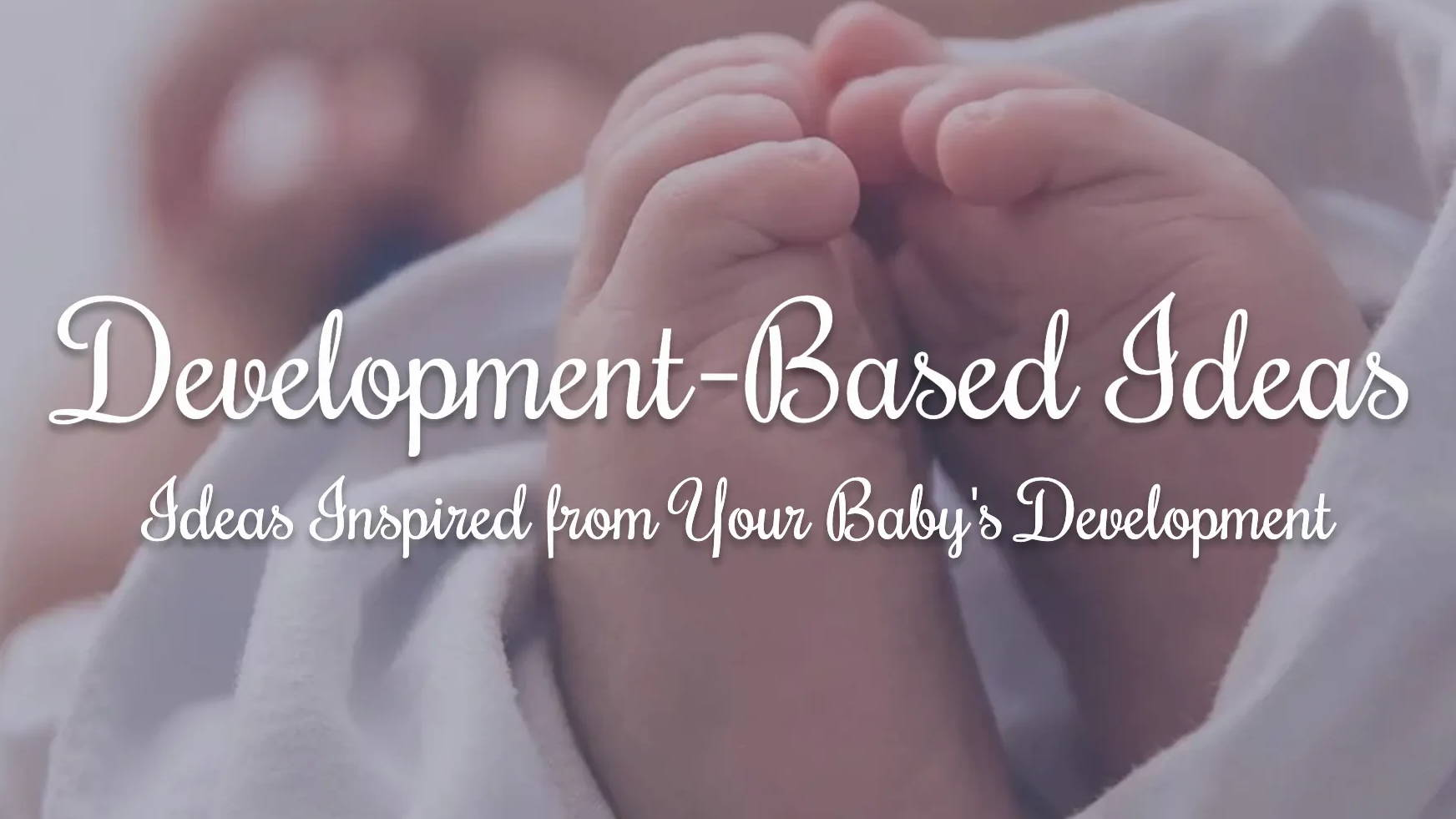 Baby Development Ideas