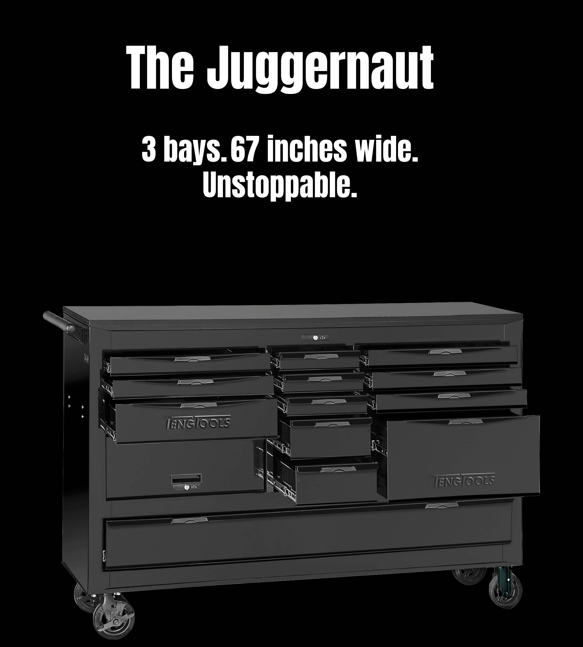 The Juggernaut. 3 bays. 67 inches wide. Unstoppable.