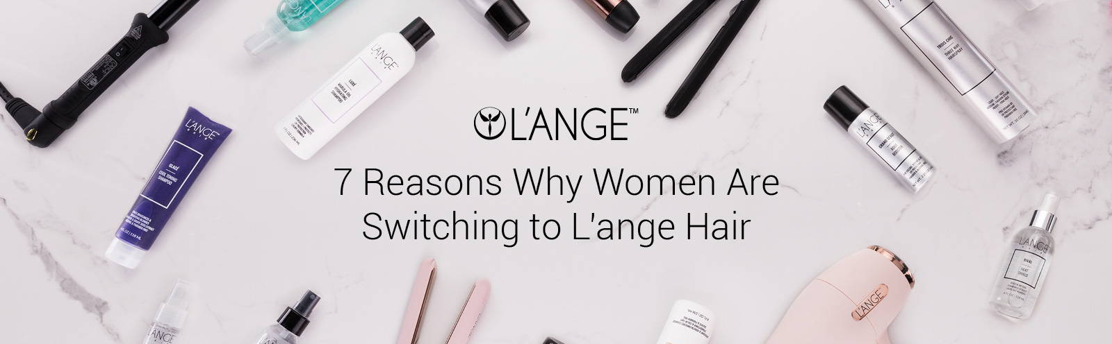 7 Reasons Why Women are Switching to L'ange Hair