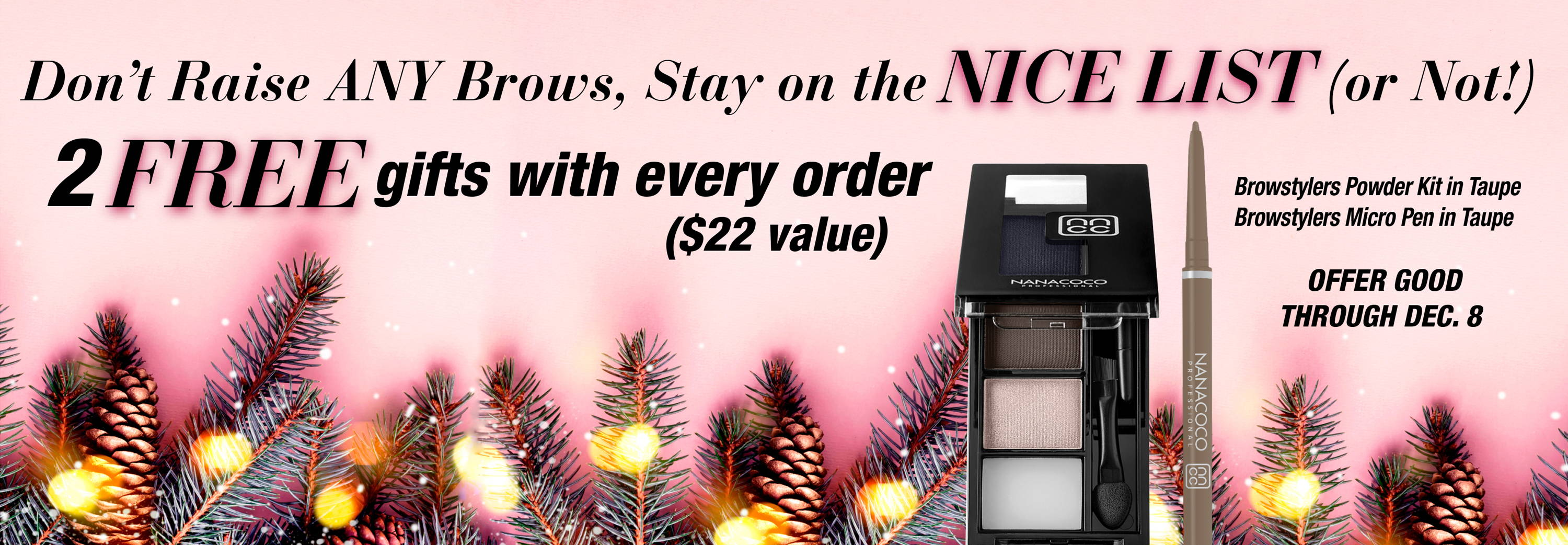 Nanacoco Professional Get a Free Browstylers Powder Kit and Micro Pencil with all orders