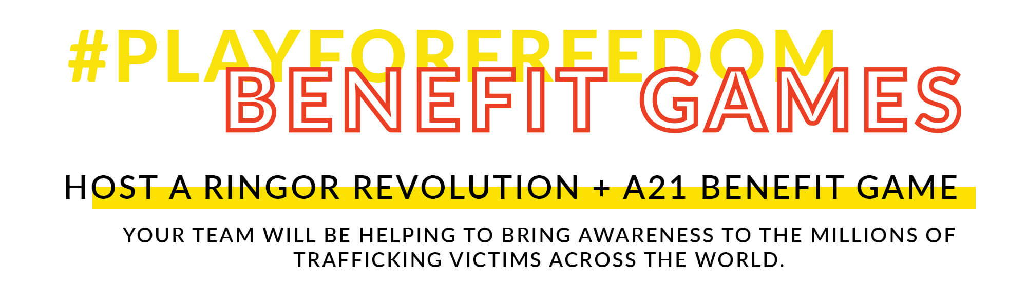 Host a Play For Freedom Benefit Game to help bring awareness to human trafficking victims.
