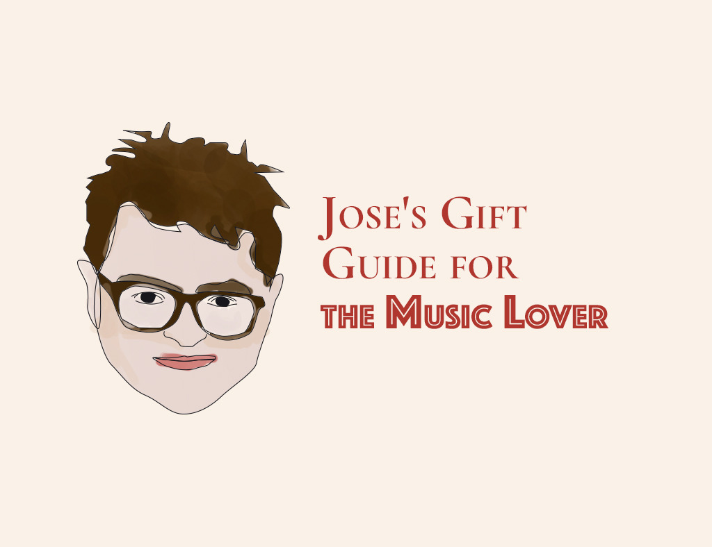 Jose's Gift Guide for the Music Lover