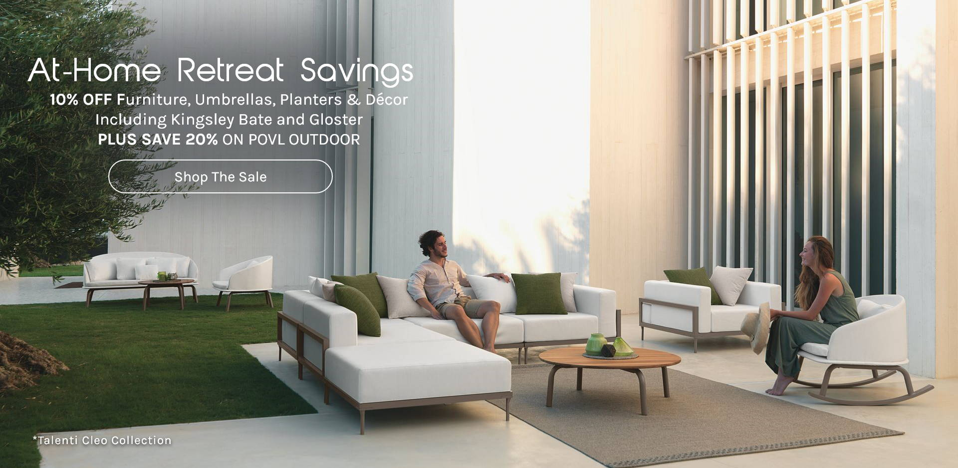 At-Home Retreat Savings 10% Off Furniture, Umbrellas, Planters & Decor. Including Kingsley Bate and Gloster Plus Save 20% on POVL Outdoor  The Sale