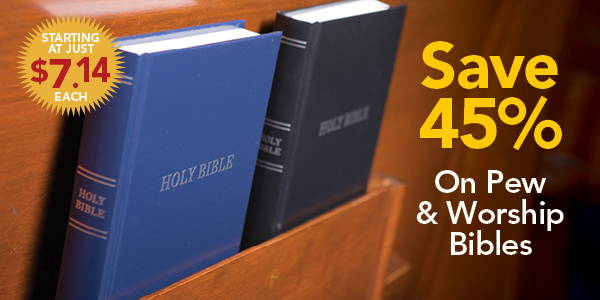Save 45% on Pew Bibles