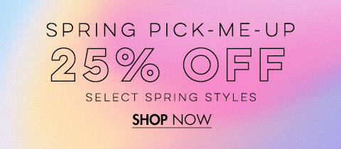 25% Off Spring Styles