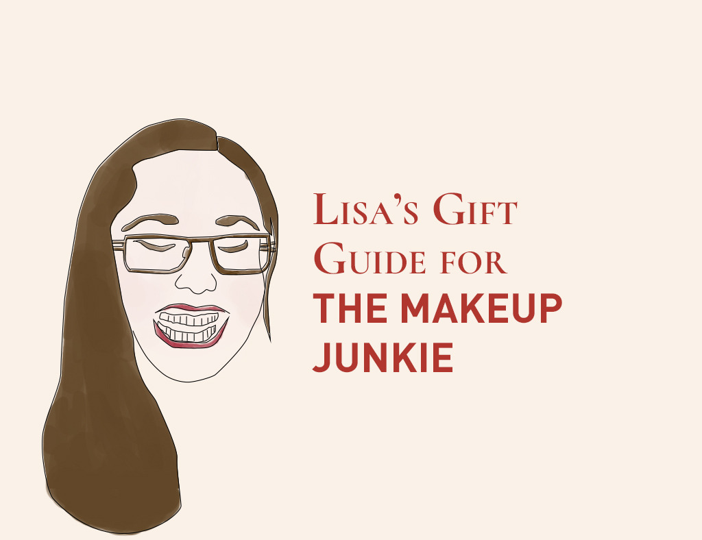 Lisa's Gift Guide for the Makeup Junkie