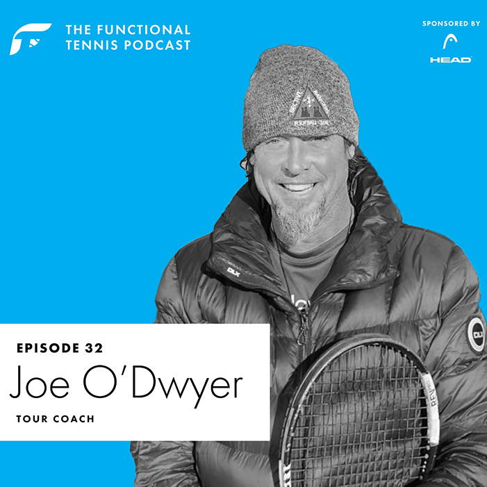 Joe O'Dwyer on the Functional Tennis Podcast