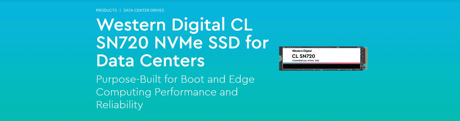 Western Digital CL SN720 NVMe SSD for Data Centers