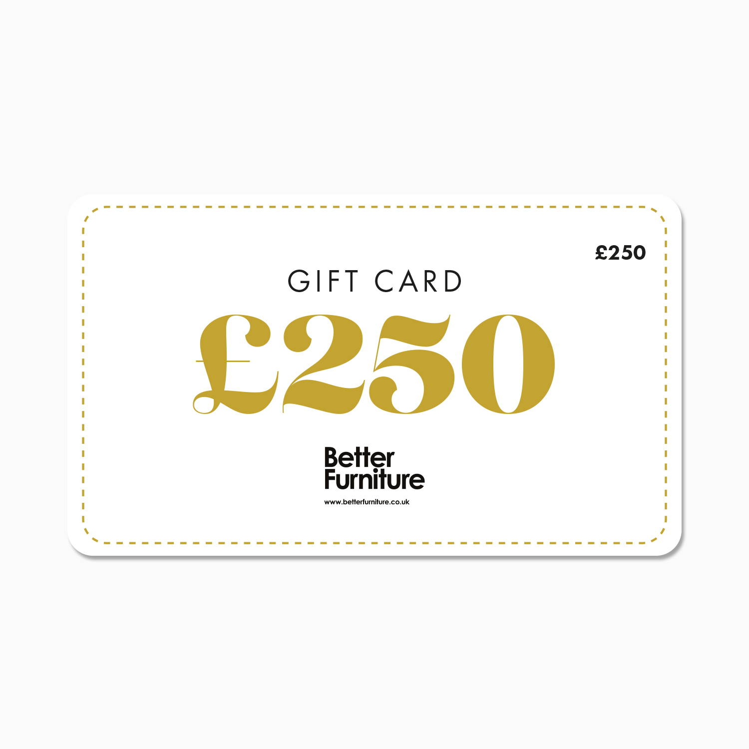 £250 Better Furniture Gift Card