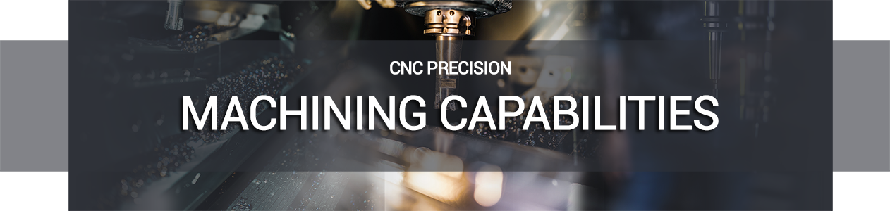 CNC Precision Machining Capabilities