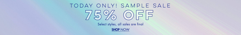 75% Off Sample Sale