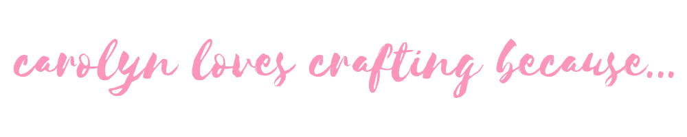 Carolyn loves crafting because...