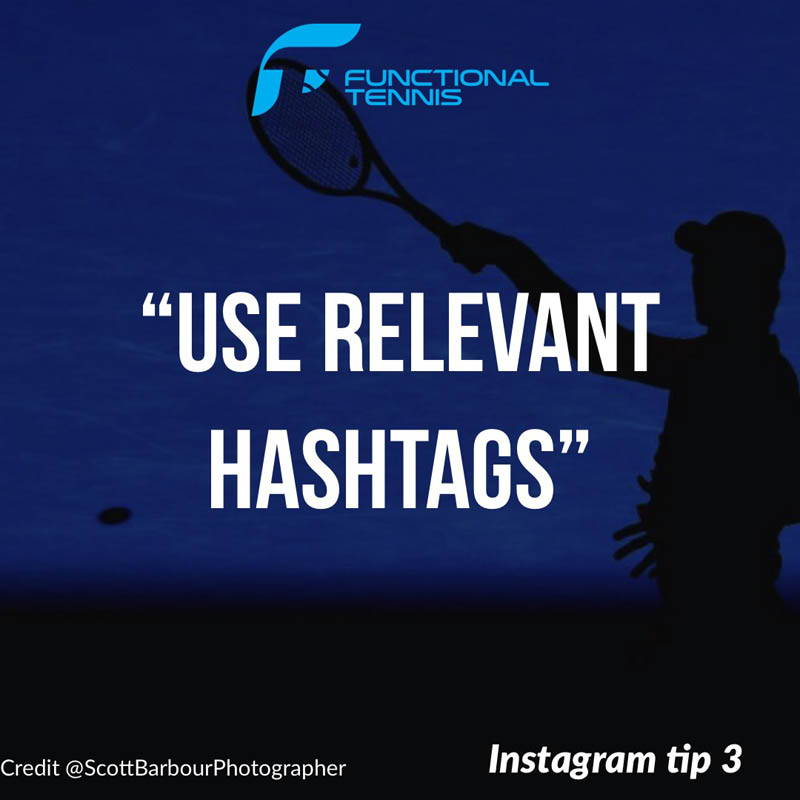 Functional Tennis Instagram tip 3 : Use Relevant Hashtags