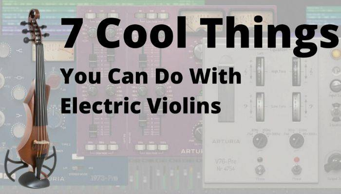 Things You Can Do With Electric Violin