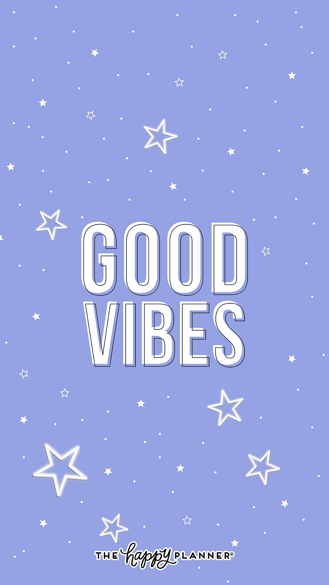 Good Vibes Wallpaper