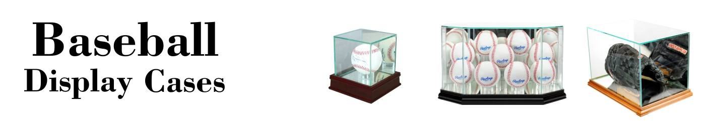 """A banner that reads, """"Baseball Display Cases"""" with images of single ball, multiple ball, and mitt displays."""