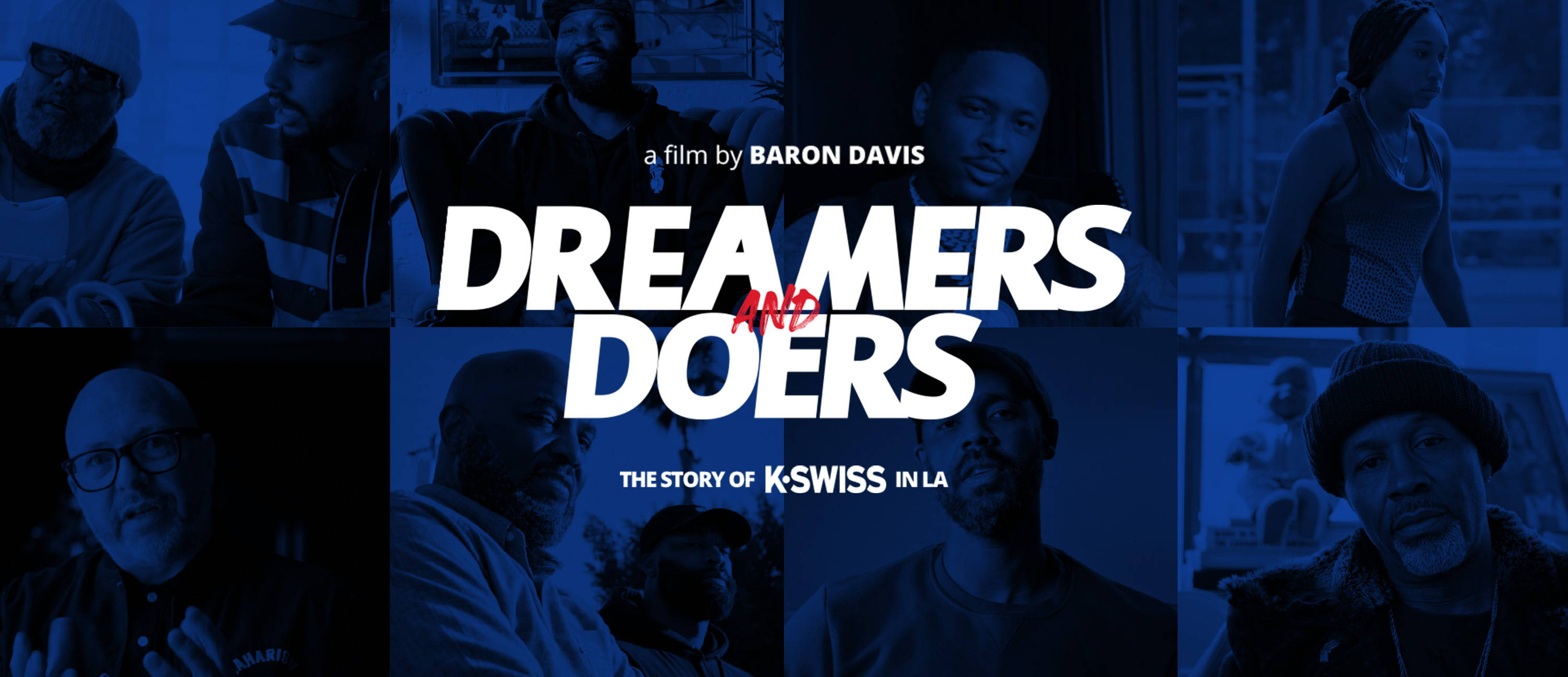 A Film by Baron Davis. Dreamers and Doers. The story of K-Swiss in LA