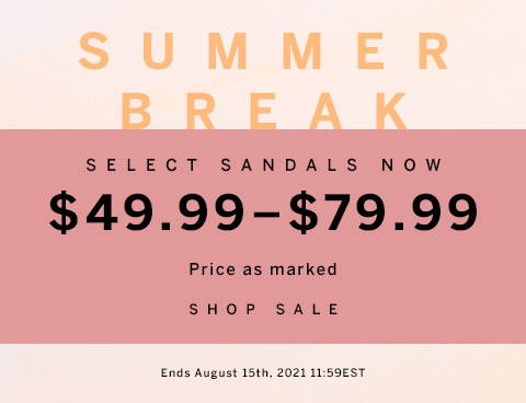 $49.99 - $79.99 Select Sandals