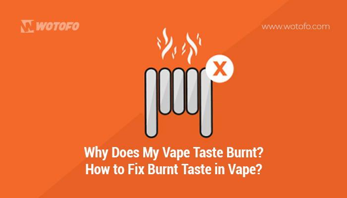 Why Does My Vape Taste Burnt
