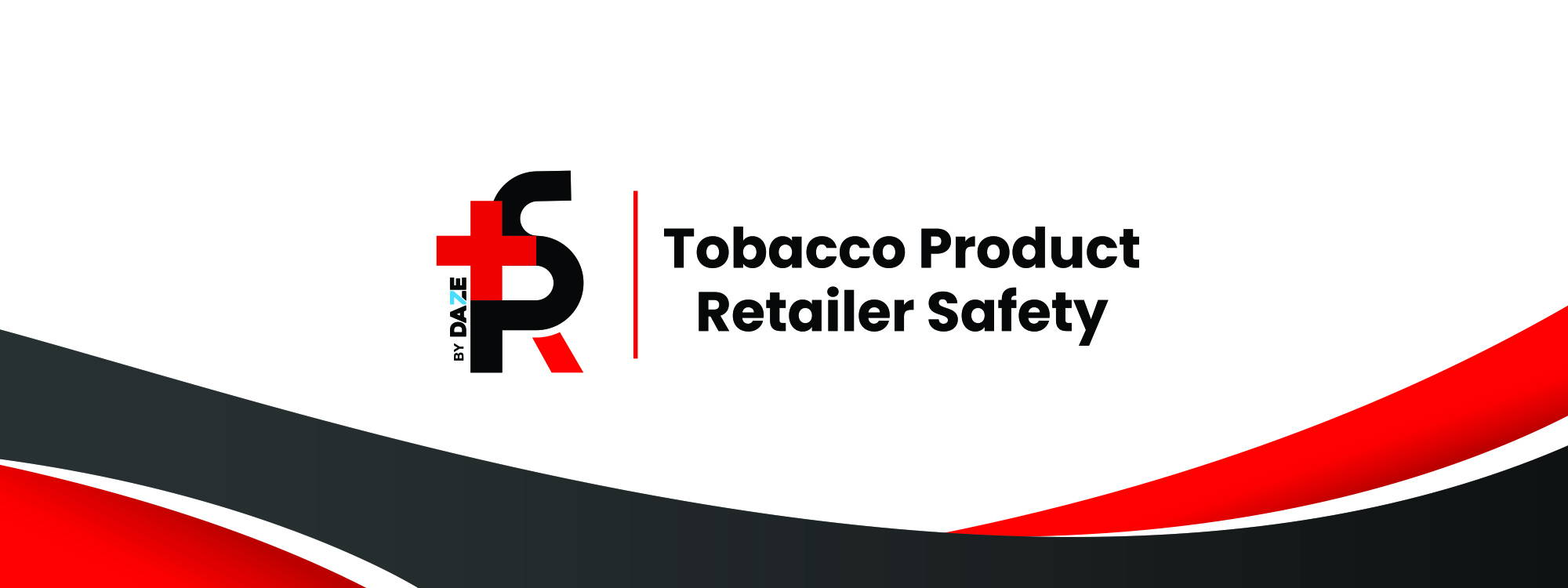Tobacco product retailer safety white banner 7 daze
