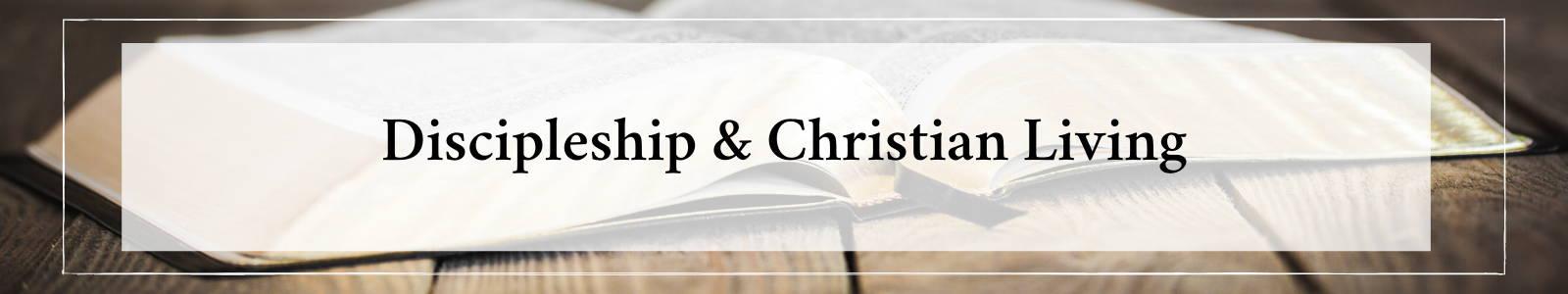 Discipleship & Christian Living Studies