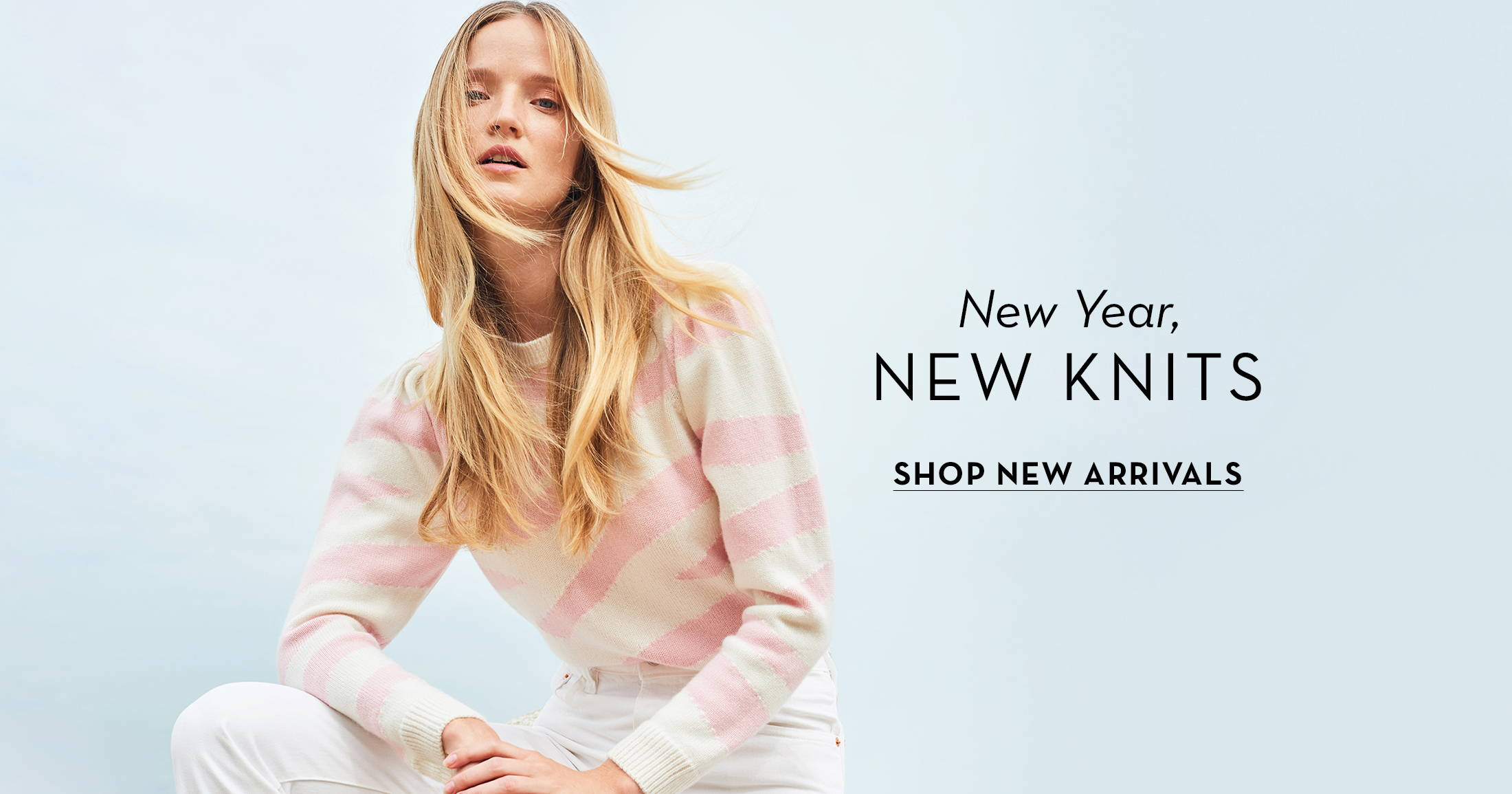 New Year New Knits, Shop New Arrivals