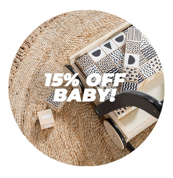 15% OFF BABY!
