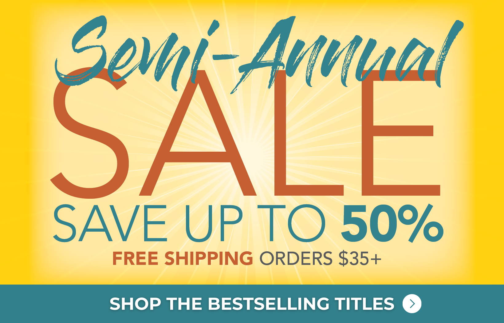 Shop the Bestselling titles \ Our Semi-Annual Sale is on