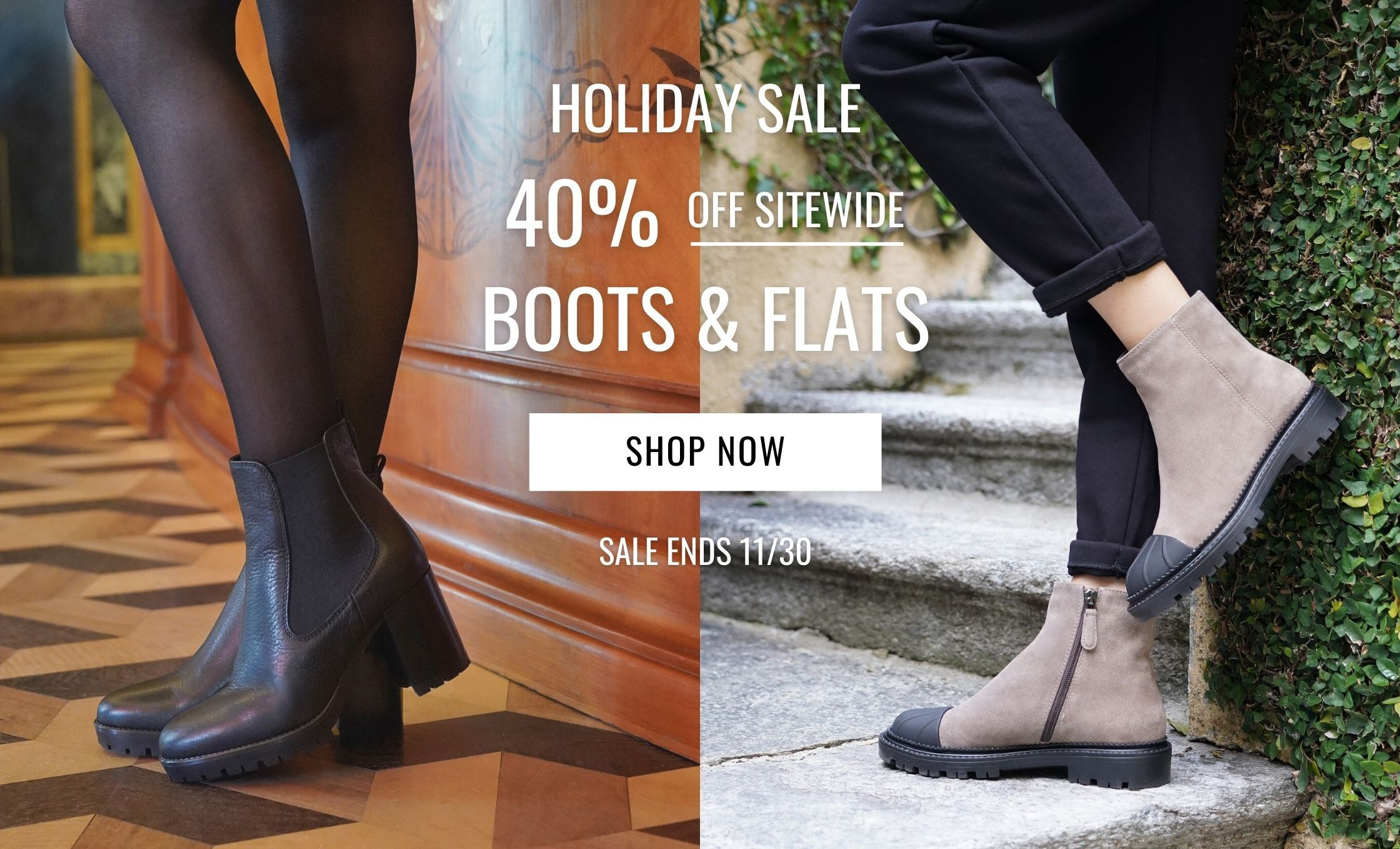 Holiday Sale - 40% Off Sitewide - Boots & Flats