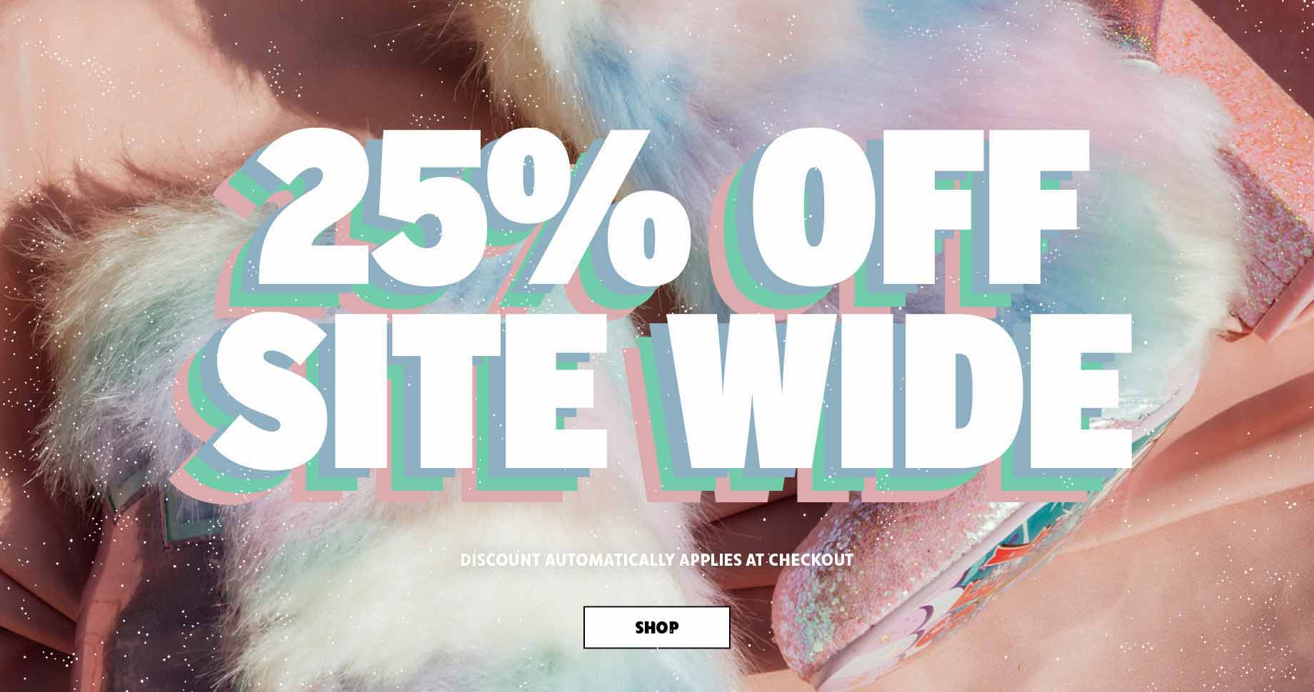 25% off site wide. Discount automatically applies at checkout. | Shop
