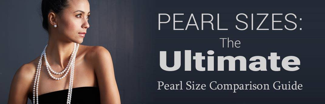 Pearl Sizes: The Ultimate Pearl Size Comparison Guide