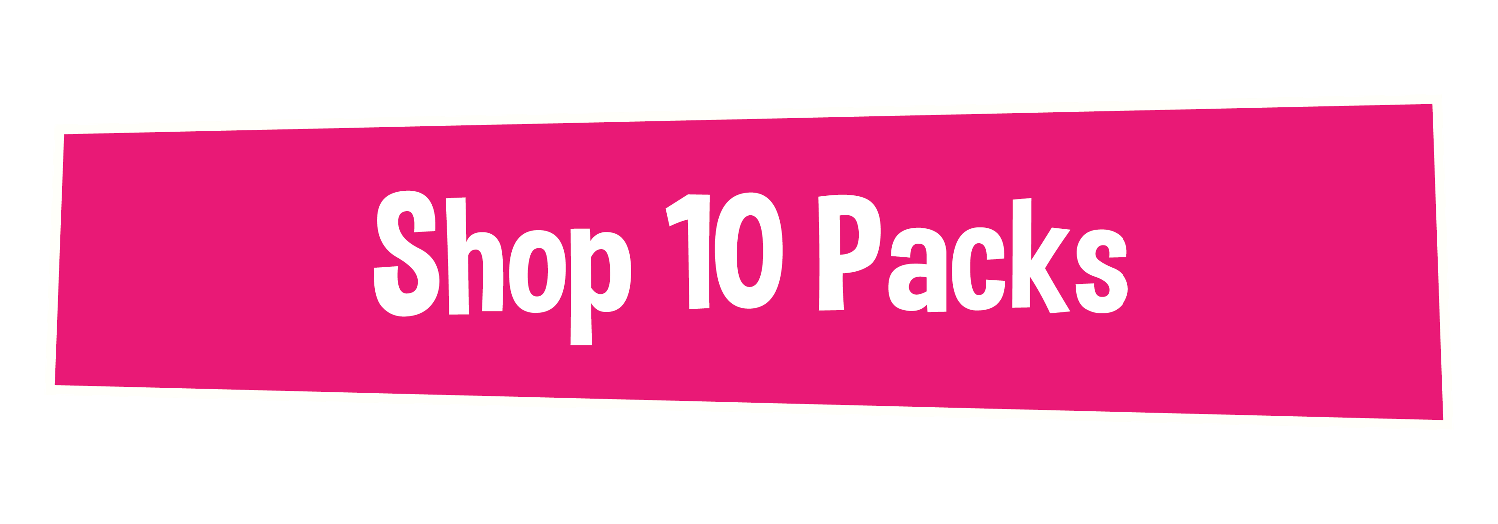 Shop 10 Packs