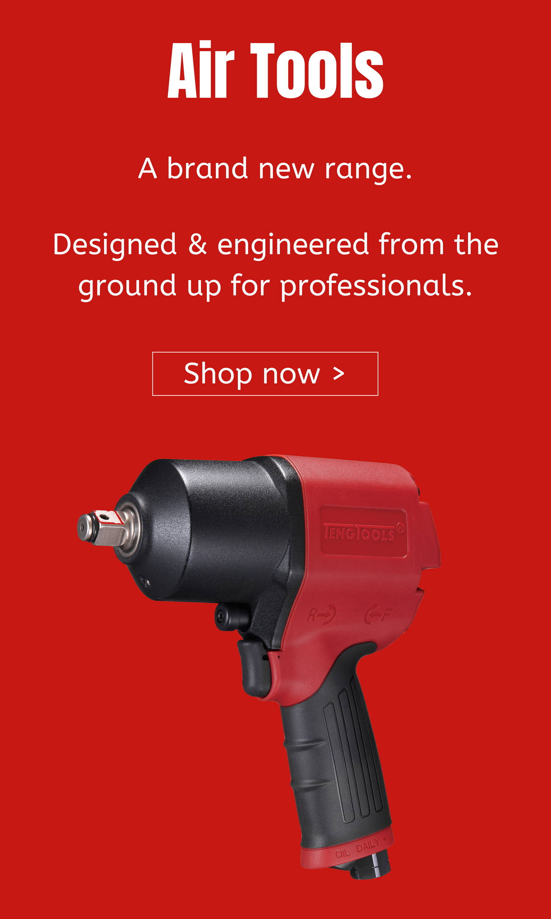 Air Tools. A brand new range. Designed and engineered from the ground up for professionals