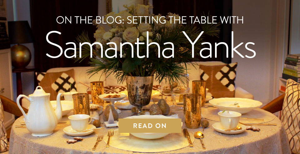 On The Blog: Setting The Table With Samantha Yanks