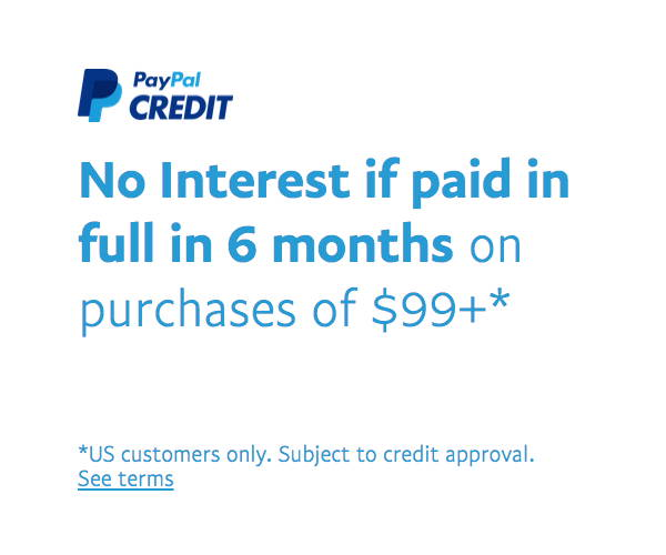 Get No Interest if paid in full in 6 months on purchases of $99 or more when you check out with PayPal Credit.