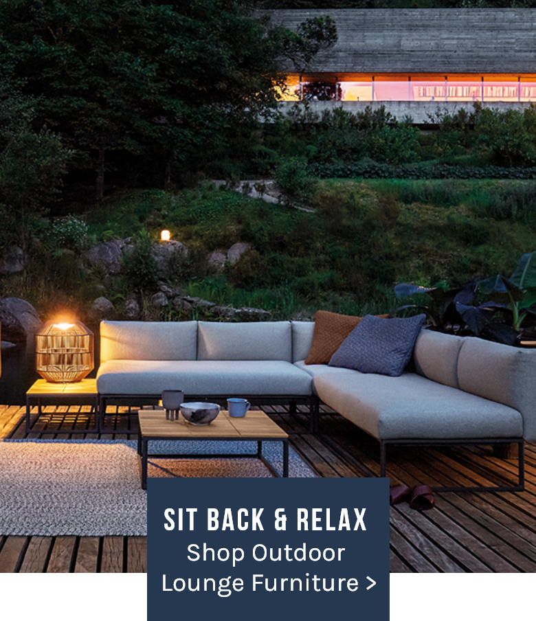Sit Back & Relax Shop Outdoor Lounge Furniture