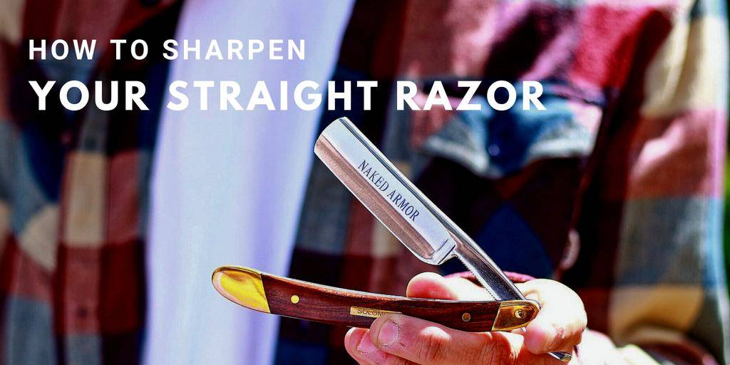 How To Sharpen Your Straight Razor