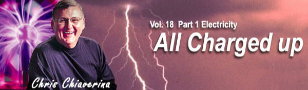Vol. 18 Part 1 Electricity All Charged Up by Chris Chiaverina
