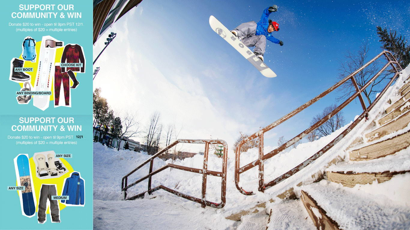 Support our community and win. Donate 20 dollars to win. Open until 9pm pst 12.1. Multiples of 20 dollars equals multiple entries. Prizes are shown. Image of Eric Leon snowboarding