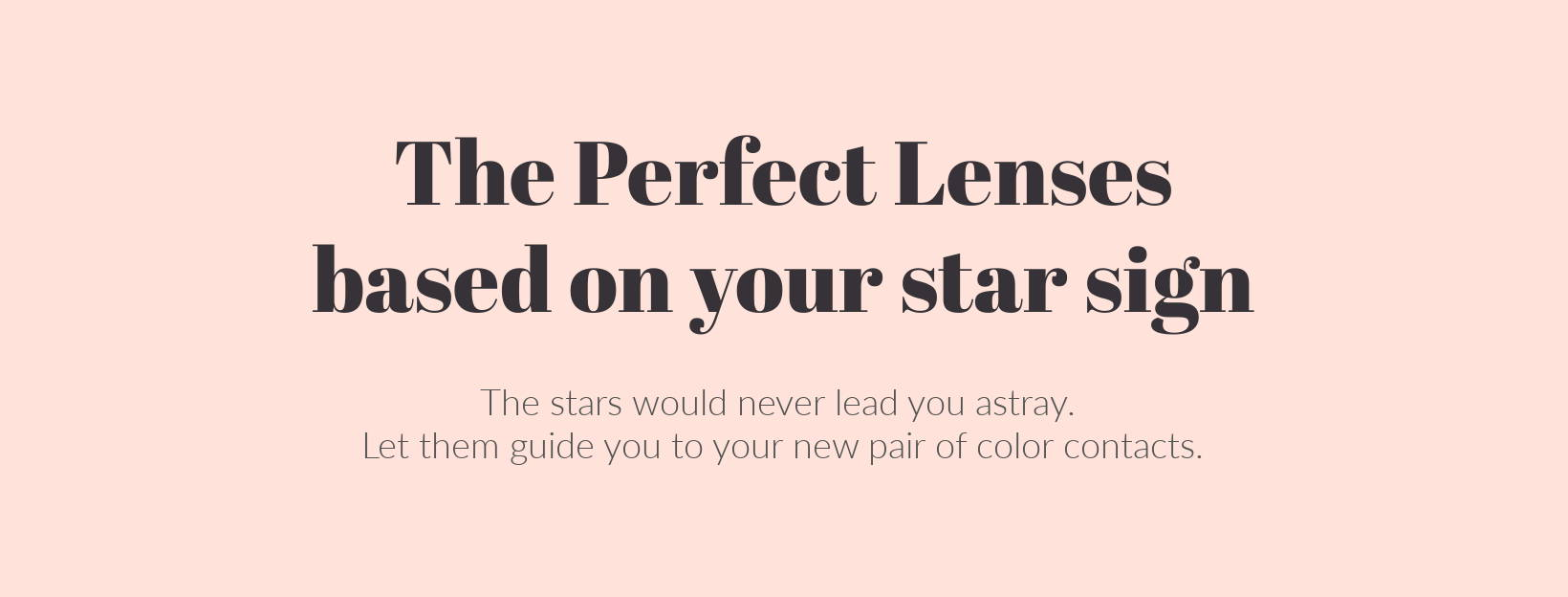 The Perfect Lenses based on your Star Sign