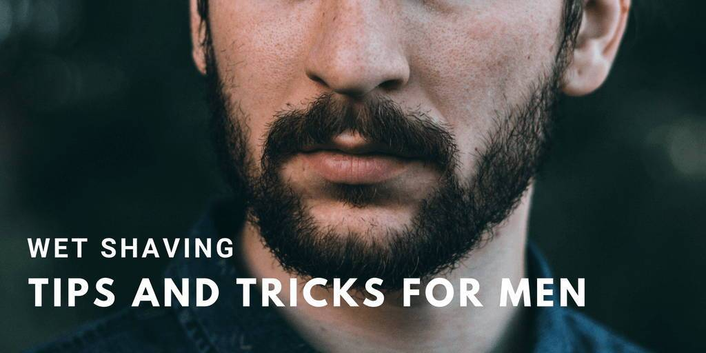 Wet Shaving Tips and Tricks For Men
