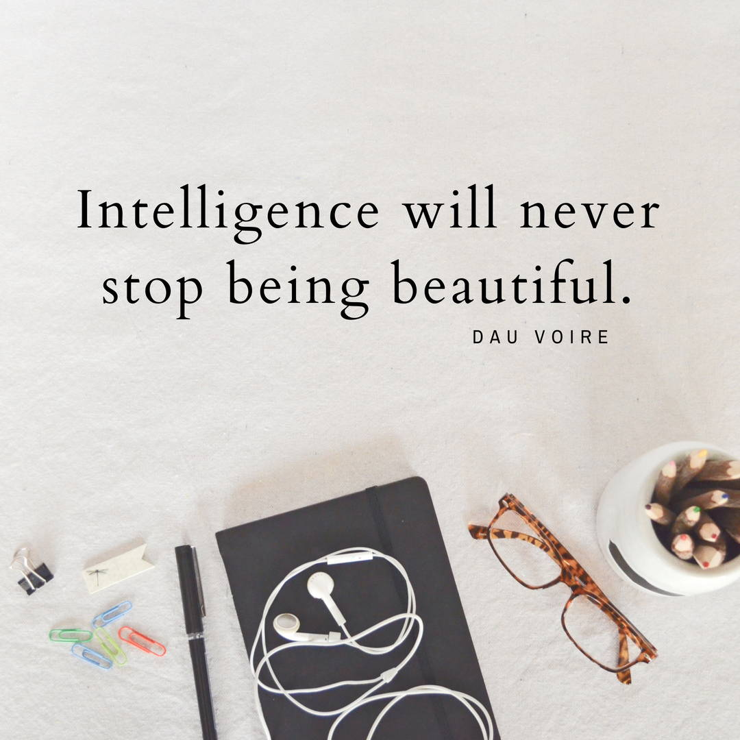 Intelligence is beautiful quote