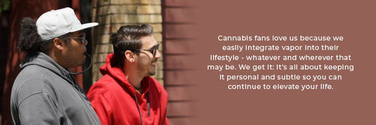 Vaprwear and cannabis are compatible on many levels.