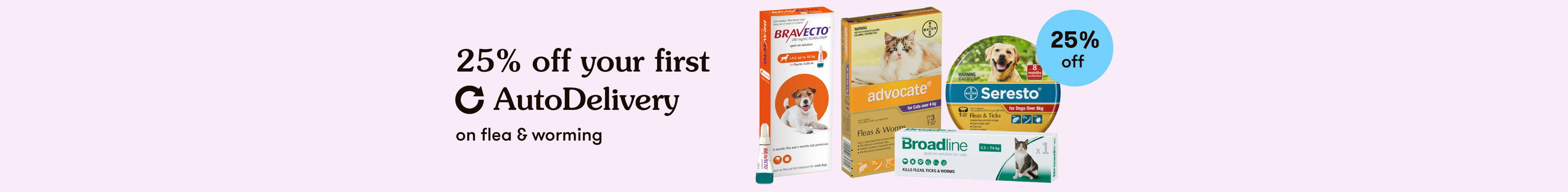 25% off first AutoDelivery of Flea and Worm treatment