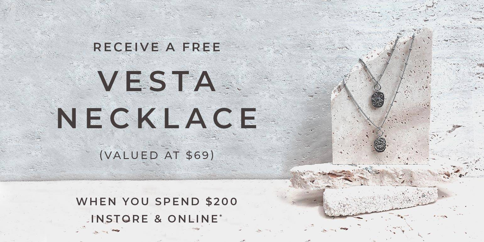 Receive a Free Vesta Necklace When You Spend $200 | Online and Instore