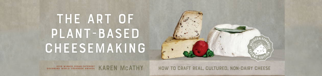 The Art of Plant-Based Cheesemaking, 2nd Edition